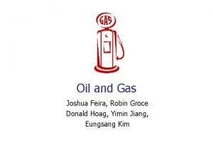 Oil and Gas Joshua Feira Robin Groce Donald