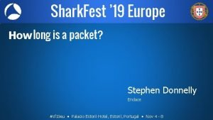 Shark Fest 19 Europe How long is a
