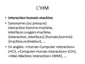 LIHM Interaction humainmachine Synonymes ou presque interaction hommemachine