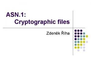 ASN 1 Cryptographic files Zdenk ha ASN 1