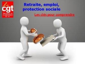 Retraite emploi protection sociale Les cls pour comprendre