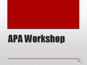APA Workshop It is a citation style format