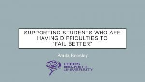 SUPPORTING STUDENTS WHO ARE HAVING DIFFICULTIES TO FAIL