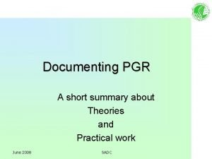 Documenting PGR A short summary about Theories and