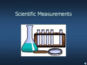 Scientific Measurements Scientific Notation In science we deal