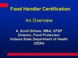 Food Handler Certification An Overview A Scott Gilliam