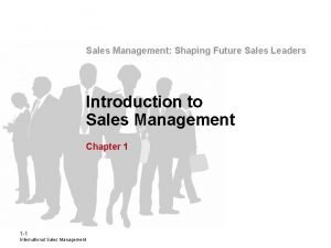 Sales Management Shaping Future Sales Leaders Introduction to