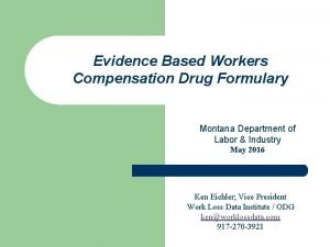 Evidence Based Workers Compensation Drug Formulary Montana Department