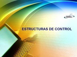 ESTRUCTURAS DE CONTROL Agenda Estructuras Bsicas de un