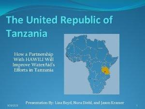 The United Republic of Tanzania How a Partnership