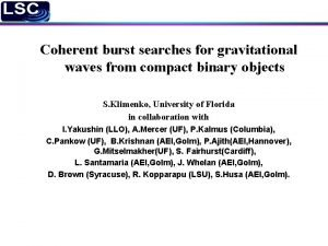 Coherent burst searches for gravitational waves from compact