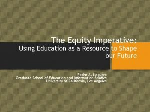 The Equity Imperative Using Education as a Resource