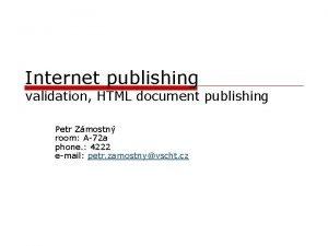 Internet publishing validation HTML document publishing Petr Zmostn