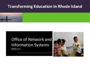 Transforming Education in Rhode Island Office of Network