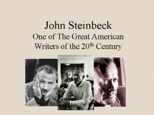 John Steinbeck One of The Great American Writers