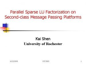 Parallel Sparse LU Factorization on Secondclass Message Passing