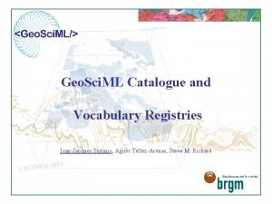 Geo Sci ML Catalogue and Vocabulary Registries JeanJacques