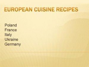 Poland France Italy Ukraine Germany POLAND The most