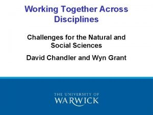 Working Together Across Disciplines Challenges for the Natural