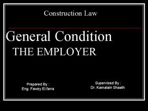 Construction Law General Condition THE EMPLOYER Prepared By