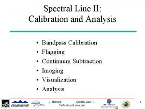 Spectral Line II Calibration and Analysis Bandpass Calibration