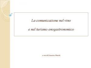 La comunicazione nel vino e nel turismo enogastronomico