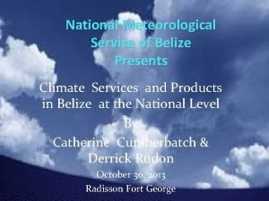 National Meteorological Service of Belize Presents Climate Services