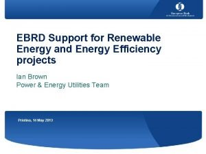 EBRD Support for Renewable Energy and Energy Efficiency
