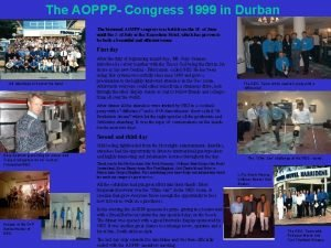 The AOPPP Congress 1999 in Durban The biannual