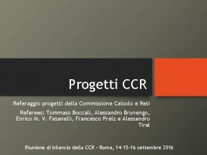 Progetti CCR Referaggio progetti della Commissione Calcolo e