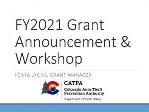FY 2021 Grant Announcement Workshop KENYA LYONS GRANT