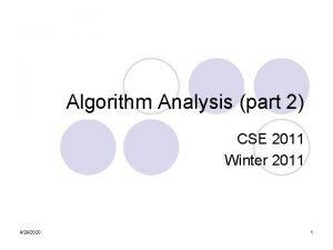 Algorithm Analysis part 2 CSE 2011 Winter 2011