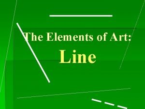 The Elements of Art Line Line Element of