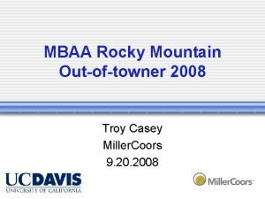MBAA Rocky Mountain Outoftowner 2008 Troy Casey Miller