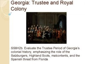 Georgia Trustee and Royal Colony SS 8 H