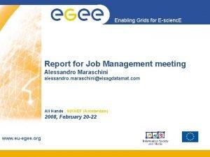 Enabling Grids for Escienc E Report for Job