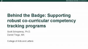 Behind the Badge Supporting robust cocurricular competency tracking