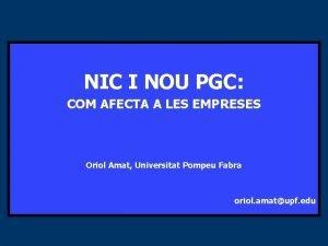 NIC I NOU PGC COM AFECTA A LES