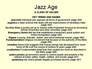 Jazz Age A CLASH OF VALUES KEY TERMS