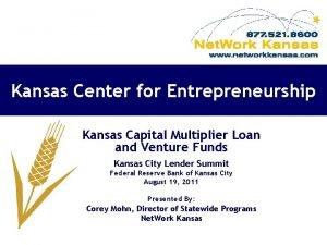 Kansas Center for Entrepreneurship Kansas Capital Multiplier Loan