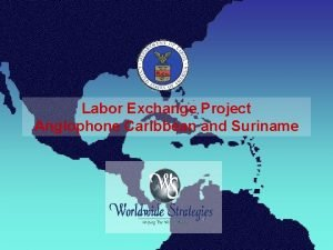 Labor Exchange Project Anglophone Caribbean and Suriname Caribbean