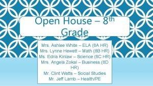 Open House Grade th 8 Mrs Ashlee White