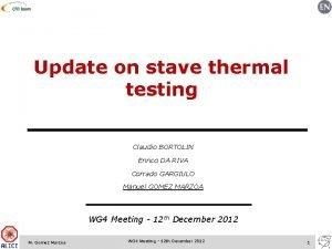 Update on stave thermal testing Claudio BORTOLIN Enrico