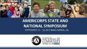 AMERICORPS STATE AND NATIONAL SYMPOSIUM SEPTEMBER 12 14