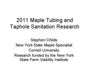 2011 Maple Tubing and Taphole Sanitation Research Stephen