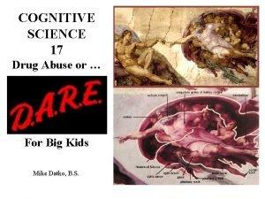 COGNITIVE SCIENCE 17 Drug Abuse or Drug Abuse