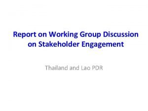 Report on Working Group Discussion on Stakeholder Engagement