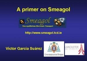 A primer on Smeagol http www smeagol tcd