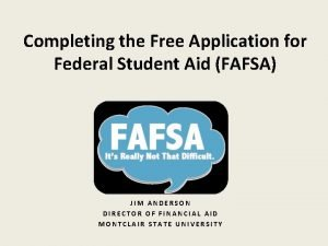 Completing the Free Application for Federal Student Aid