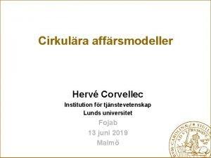 Cirkulra affrsmodeller Herv Corvellec Institution fr tjnstevetenskap Lunds